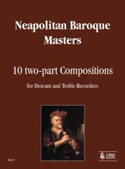 Neapolitan Baroque Masters : 10 two-part Compositions for Descant and Treble Recorders