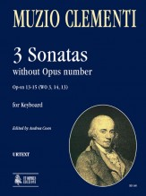 Clementi, Muzio : 3 Sonatas without Opus number Op-sn 13-15 (WO 3, 14, 13) for Keyboard