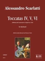 Scarlatti, Alessandro : Toccatas IV, V, VI (Biblioteca del Conservatorio di Napoli ms. 9478) for Keyboard