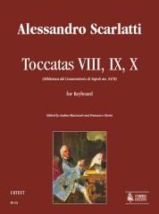 Scarlatti, Alessandro : Toccatas VIII, IX, X (Biblioteca del Conservatorio di Napoli ms. 9478) for Keyboard