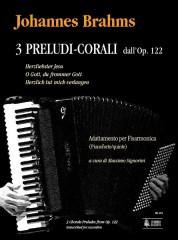 Brahms, Johannes : 3 Chorale Preludes from Op. 122 (Herzliebster Jesu - O Gott, du frommer Gott - Herzlich tut mich verlangen) for Accordion