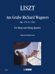 Liszt, Franz : Am Grabe Richard Wagners Op. 747 (S. 135) for Harp and String Quartet