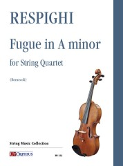 Respighi, Ottorino : Fugue in A minor for String Quartet