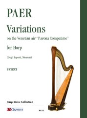 "Paer, Ferdinando : Variations on the Venetian Air ""Parona Compatime"" for Harp"