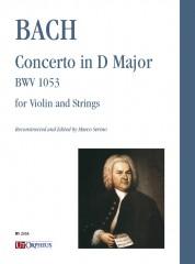 Bach, Johann Sebastian : Concerto in D Major BWV 1053 for Violin and Strings [Score]