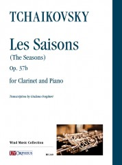 Tchaikovsky, Pyotr Ilyich : Les Saisons (The Seasons) Op. 37b for Clarinet and Piano