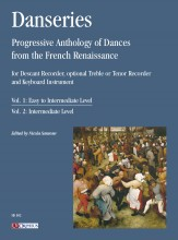 Danseries. Progressive Anthology of Dances from the French Renaissance for Descant Recorder, optional Treble or Tenor Recorder and Keyboard Instrument - Vol. 1: Easy to Intermediate Level