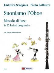 Scoppola, Ludovica - Pollastri, Paolo : Suoniamo l'Oboe. Metodo di base in 35 lezioni progressive