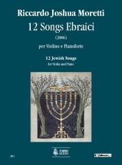 Moretti, Riccardo Joshua : 12 Jewish Songs for Violin and Piano (2006)