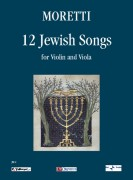 Moretti, Riccardo Joshua : 12 Jewish Songs for Violin and Viola