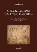 Pasetti, Anna : Non arguta sonant tenui psalteria chorda. L'arpa dall'antichità preclassica all'alto medioevo