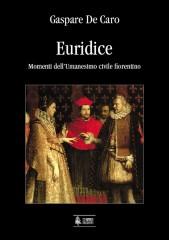 De Caro, Gaspare : Euridice. Momenti dell'Umanesimo civile fiorentino
