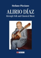Picciano, Stefano : Alirio Díaz through Folk and Classical Music