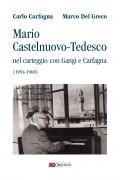 Carfagna, Carlo - Del Greco, Marco : Mario Castelnuovo-Tedesco nel carteggio con Gangi e Carfagna (1954-1968)