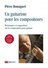 Bonaguri, Piero : Un guitariste pour les compositeurs. Remarques et suggestions sur la composition pour guitare (+fichiers mp3)