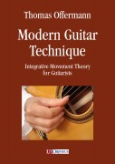 Offermann, Thomas : Modern Guitar Technique. Integrative Movement Theory for Guitarists