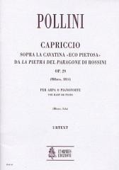 """Pollini, Francesco : Capriccio on the Cavatina """"Eco pietosa"""" from Rossini's """"La pietra del paragone"""" Op. 29 (Milano 1814) for Harp (Piano)"""