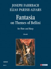 Fahrbach, Joseph - Parish Alvars, Elias : Fantasia on Themes of Bellini (Milano 1838) for Flute and Harp