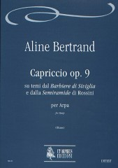 "Bertrand, Aline : Capriccio Op. 9 on themes from Rossini's ""Barbiere di Siviglia"" and ""Semiramide"" for Harp"