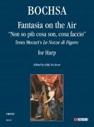 """Bochsa, Robert Nicolas Charles : Fantasia on the Air """"Non so più cosa son, cosa faccio"""" from Mozart's """"Le Nozze di Figaro"""" for Harp"""