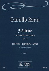 Barni, Camillo : 3 Ariette on texts by Metastasio Op. 18 for Voice and Piano (Harp)