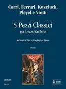 Corri, Ferrari, Kozeluch, Pleyel and Viotti : 5 Classical Pieces for Harp or Piano