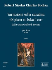 "Bochsa, Robert Nicolas Charles : Variations on Cavatina ""Di piacer mi balza il cor"" from Rossini's ""Gazza ladra"" for Harp or Piano"