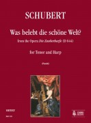 "Schubert, Franz : ""Was belebt die schöne Welt?"" from the Opera ""Die Zauberharfe"" (D 644) for Tenor and Harp"