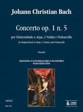 Bach, Johann Christian : Concerto Op. 1 No. 5 for Harpsichord or Harp, 2 Violins and Violoncello [Piano Reduction]