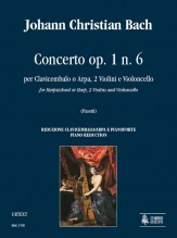 Bach, Johann Christian : Concerto Op. 1 No. 6 for Harpsichord or Harp, 2 Violins and Violoncello [Piano Reduction]