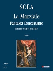 Sola, Carlo Michelangelo : La Marziale. Fantasia Concertante for Harp (Piano) and Flute