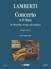 Lamberti, Luigi : Concerto in D Major for Mandolin, Strings and Continuo [Piano Reduction]