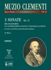 Clementi, Muzio : 3 Sonatas Op. 32 for Piano with Flute and Violoncello ad libitum