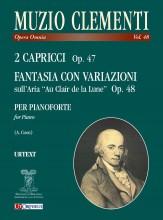 """Clementi, Muzio : 2 Capricci Op. 47; Fantasia con Variazioni sull'Aria """"Au Clair de la Lune"""" Op. 48 for Piano"""