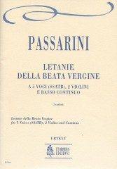 Passarini, Camillo Francesco : Letanie della Beata Vergine for 5 Voices (SSATB), 2 Violins and Continuo [Score]