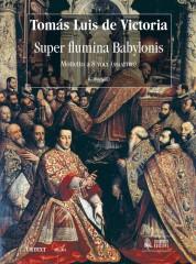 Victoria, Tomás Luis de : Super Flumina Babylonis. Motet for 8 Voices (SATB-SATB) [Score]
