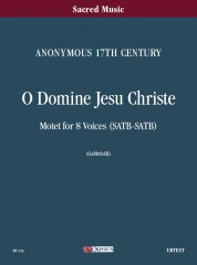Anonymous 17th century : O Domine Jesu Christe. Motet for 8 Voices (SATB-SATB) [Score]