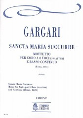Gargari, Teofilo : Sancta Maria Succurre. Motet (Roma 1607) for 8-part Choir (SATB-SATB) and Continuo [Score]