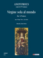 Anonymous (end of 15th Century) : Virgine sola al mundo (ms. VEcap 758 cc. 36v-38r) for 4 Voices