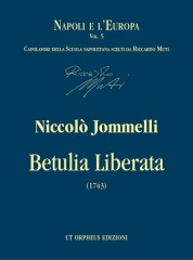 Jommelli, Niccolò : Betulia Liberata. Oratorio for 4 Voices, Choir and Instruments. Text by Pietro Metastasio [Score]