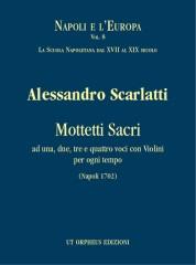 Scarlatti, Alessandro : Mottetti Sacri ad una, due, tre e quattro voci con Violini per ogni tempo (Napoli 1702) [Score]