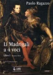 Ragazzo, Paolo : Li Madrigali a 4 voci. Libro I (Venezia 1564) [Score]