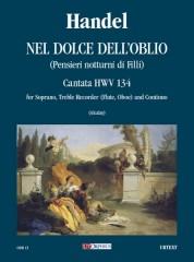 Handel, George Frideric : Nel dolce dell'oblio (Pensieri notturni di Filli). Cantata HWV 134 for Soprano, Treble Recorder (Flute, Oboe) and Continuo