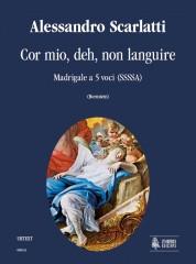 Scarlatti, Alessandro : Cor mio, deh, non languire. Madrigal for 5 Voices (SSSSA)