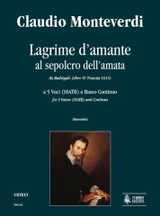 Monteverdi, Claudio : Lagrime d'amante al sepolcro dell'amata. Sestina (Madrigali. Libro VI, No. 5) for 5 Voices (SSATB) and Continuo [Score]