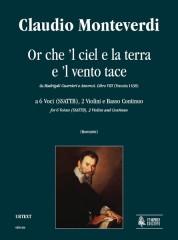 Monteverdi, Claudio : Or che 'l ciel e la terra e 'l vento tace (Madrigali Guerrieri. Libro VIII, No. 2) for 6 Voices (SSATTB), 2 Violins and Continuo