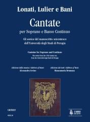Lonati, Carlo Ambrogio - Lulier, Giovanni Lorenzo - Bani, Cosimo : Cantatas for Soprano and Continuo. The unica from the 17th Century ms. from the Università degli Studi di Perugia