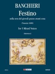 Banchieri, Adriano : Festino nella sera del giovedì grasso avanti cena Op. XVIII (Venezia 1608) for 5 Mixed Voices