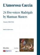 L'Amorosa Caccia. 24 Five-voice Madrigals by Mantuan Masters (Venezia 1588/1592)