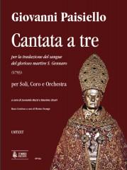 Paisiello, Giovanni : Cantata a tre per la traslazione del sangue del glorioso martire S. Gennaro (1793) for Soli, Choir and Orchestra [Score]